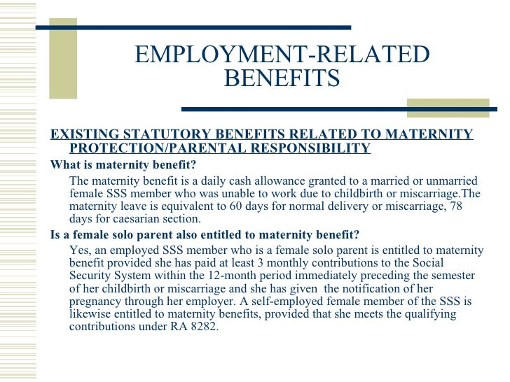 EMPLOYMENT-RELATED BENEFITS <ul><li>EXISTING STATUTORY BENEFITS RELATED TO MATERNITY PROTECTION/PARENTAL RESPONSIBILITY </...