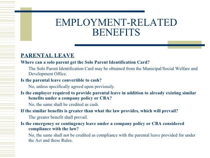 EMPLOYMENT-RELATED BENEFITS <ul><li>PARENTAL LEAVE </li></ul><ul><li>Where can a solo parent get the Solo Parent Identific...