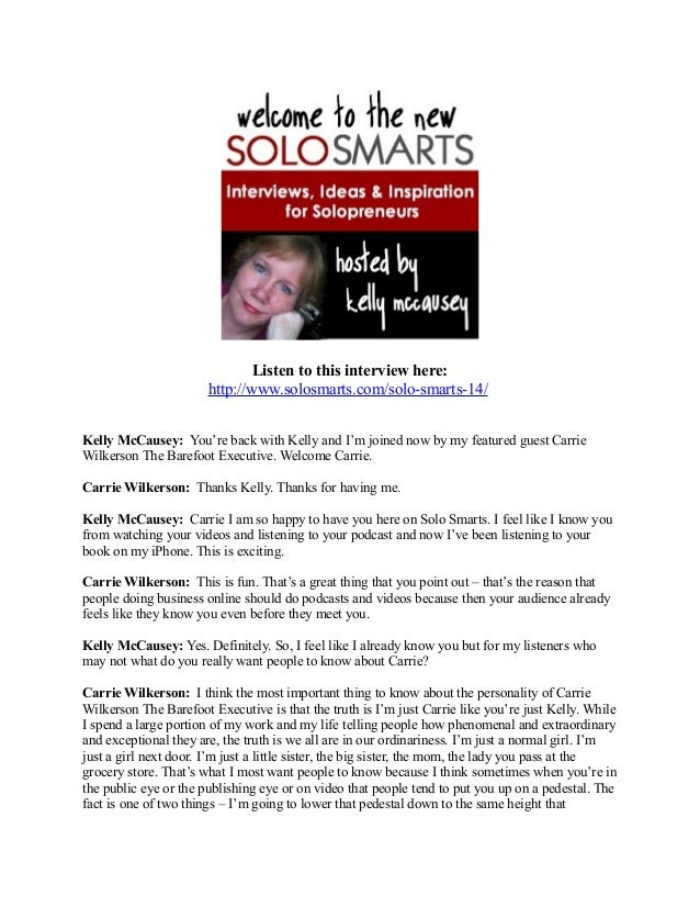 Listen to this interview here:                       http://www.solosmarts.com/solo-smarts-14/Kelly McCausey: You're back ...