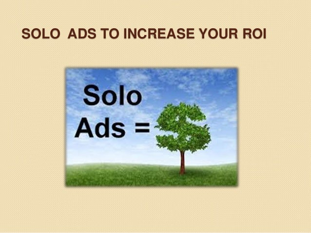 SOLO ADS TO INCREASE YOUR ROI