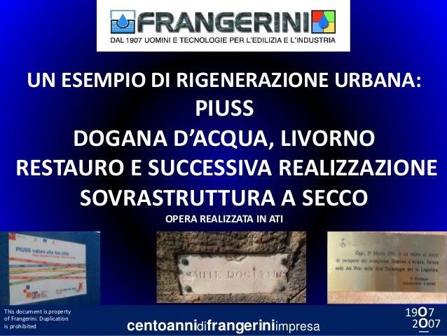 centoannidifrangeriniimpresa 19O7 2O07__ This document is property of Frangerini. Duplication is prohibited UN ESEMPIO DI ...