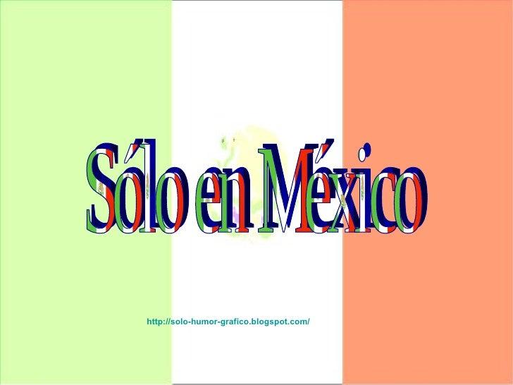 http://solo-humor-grafico.blogspot.com/