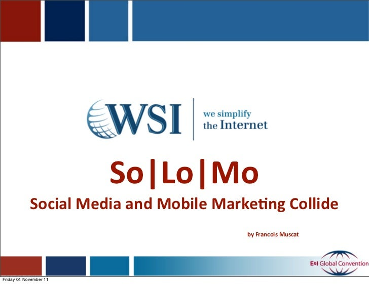 So|Lo|Mo            Social	  Media	  and	  Mobile	  Marke1ng	  Collide                                                  by...