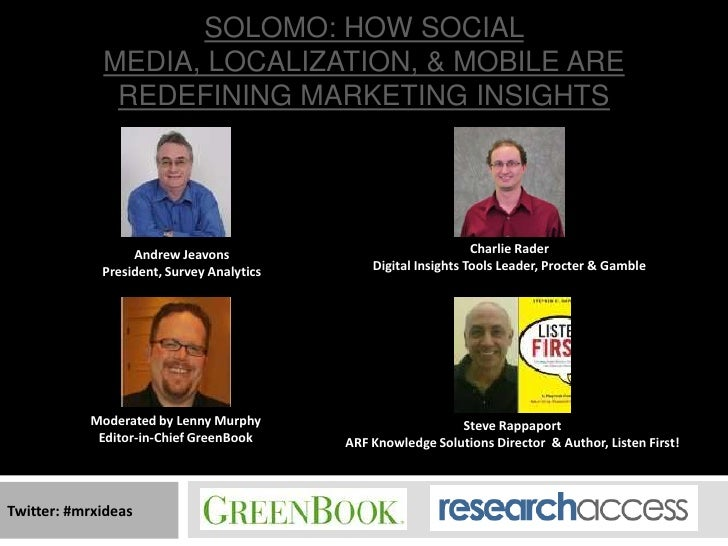 SOLOMO: HOW SOCIAL             MEDIA, LOCALIZATION, & MOBILE ARE              REDEFINING MARKETING INSIGHTS               ...