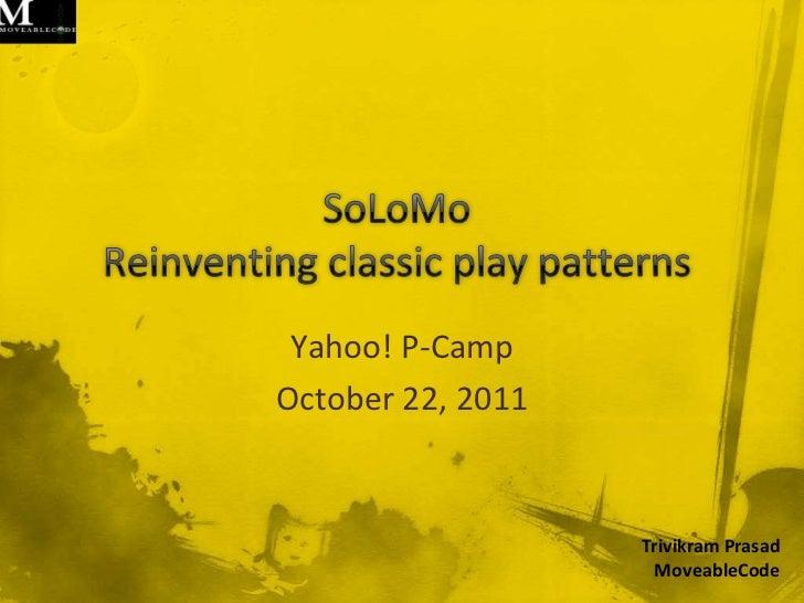 Yahoo! P-CampOctober 22, 2011                   Trivikram Prasad                     MoveableCode
