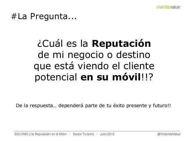 #La Pregunta... ¿Cuál es la Reputación de mi negocio o destino que está viendo el cliente potencial en su móvil!!? SOLOMO ...