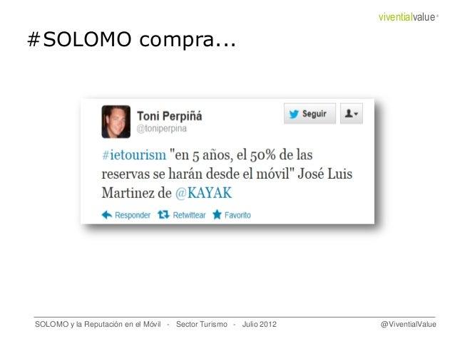 #SOLOMO compra... SOLOMO y la Reputación en el Móvil - Sector Turismo - Julio 2012 @ViventialValue viventialvalue®