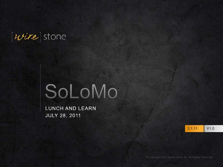 SoLoMo<br />Lunch and Learn<br />July 28, 2011<br />