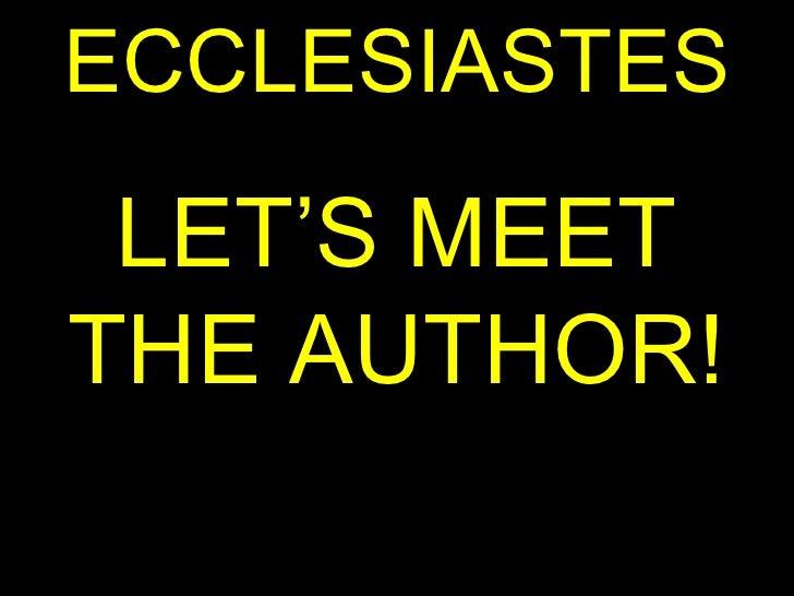 ECCLESIASTES LET'S MEET THE AUTHOR!
