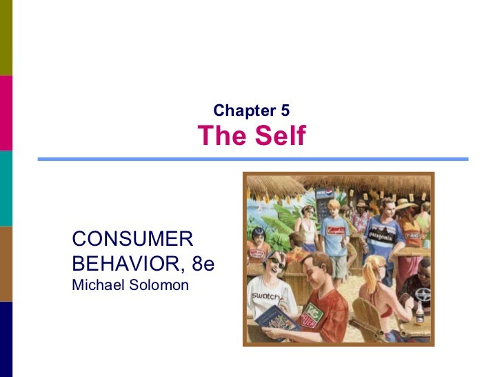 Chapter 5 The Self CONSUMER BEHAVIOR, 8e Michael Solomon