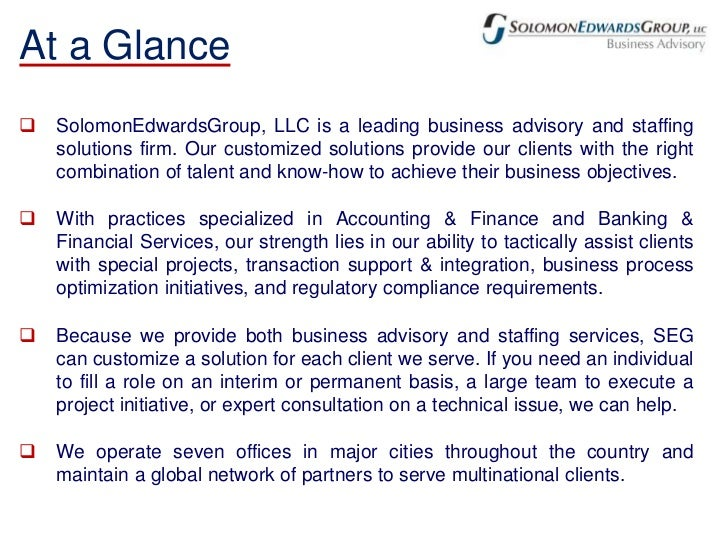 At a Glance<br /><ul><li>SolomonEdwardsGroup, LLC is a leading business advisory and staffing solutions firm. Our customiz...