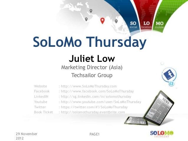 SoLoMo Thursday                            Juliet Low                        Marketing Director (Asia)                    ...