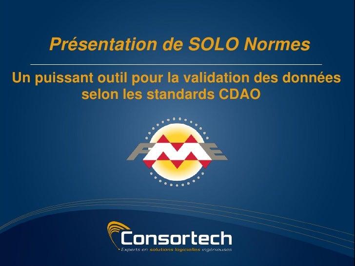 Présentation de SOLO NormesUn puissant outil pour la validation des données         selon les standards CDAO