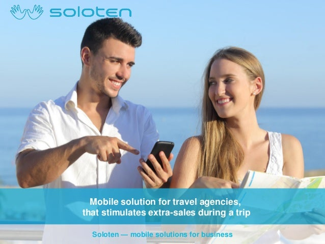 Mobile solution for travel agencies, that stimulates extra-sales during a trip Soloten — mobile solutions for business