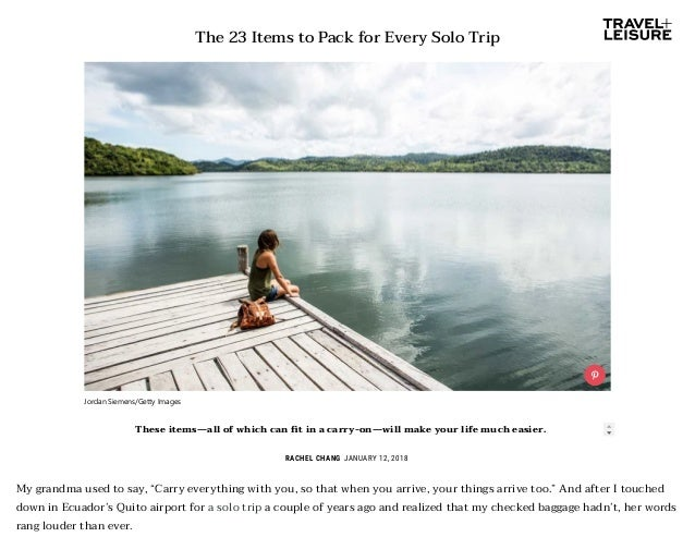 """The 23 Items to Pack for Every Solo Trip RACHEL CHANG JANUARY 12, 2018 My grandma used to say, """"Carry everything with you,..."""