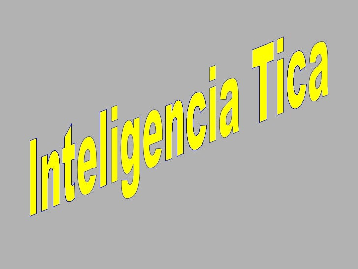 Inteligencia Tica