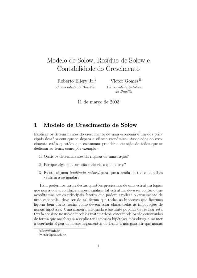 Modelo de Solow, Res´ ıduo de Solow e Contabilidade do Crescimento Roberto Ellery Jr.‡  Victor Gomes‡‡  Universidade de Br...