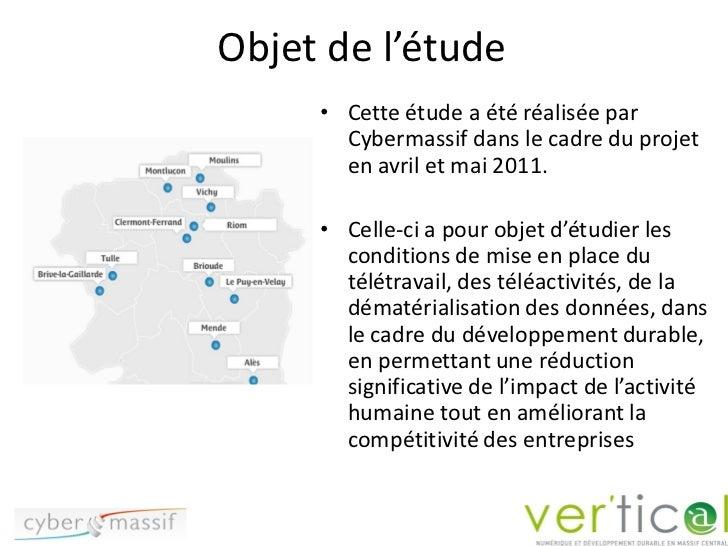 Objet de l'étude     • Cette étude a été réalisée par       Cybermassif dans le cadre du projet       en avril et mai 2011...