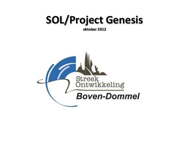 SOL/Project Genesis       oktober 2012
