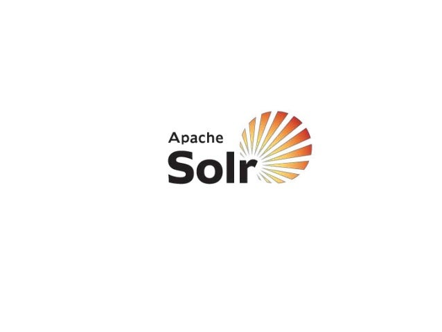 What is Solr? • • • • • •  Fulltext Search Index Based on Lucene Fast Indexing Fast Retrieval Wide Range of Features Exten...
