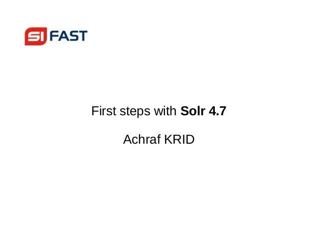 First steps with Solr 4.7 Achraf KRID