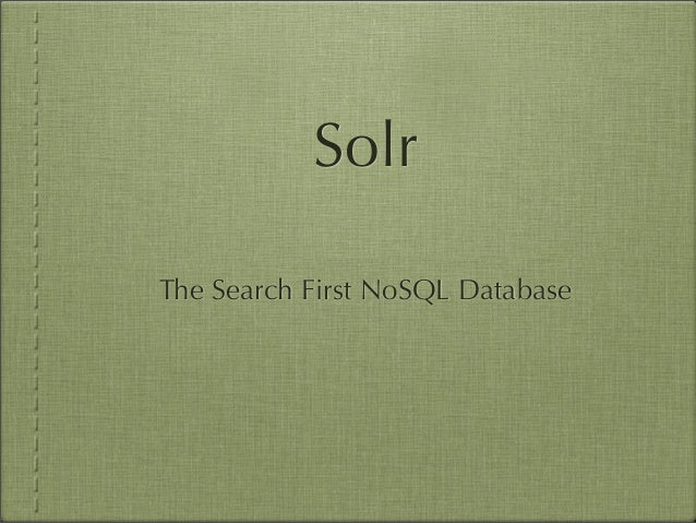 SolrThe Search First NoSQL Database