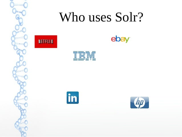 Who uses Solr?