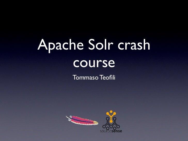 Apache Solr crash     course     Tommaso Teofili
