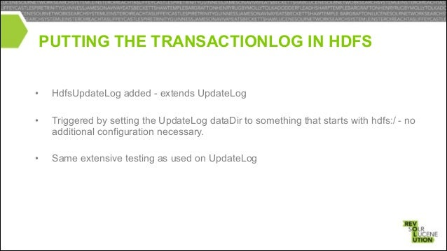 RUNNING SOLR ON HDFS •  Set DirectoryFactory to HdfsDirectoryFactory and set the dataDir to a location in hdfs.  ! •  Set ...