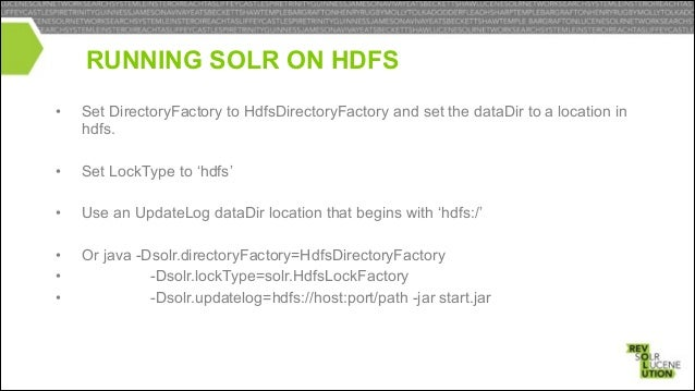 SOLR REPLICATION ON HDFS ! •  While Solr has exposed a plug-able DirectoryFactory for a long time now, it was really quite...