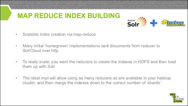 MR INDEX BUILDING Mapper: Parse input  Mapper: Parse input  Mapper: Parse input  Arbitrary reducing steps of indexing and ...