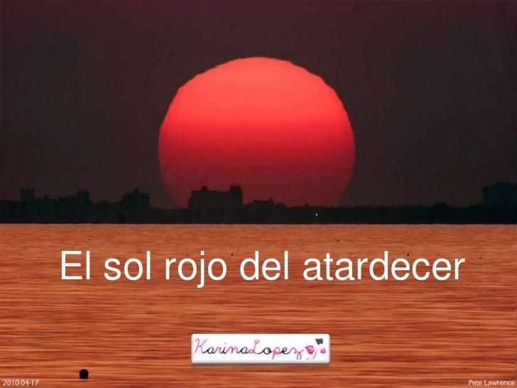 El sol rojo del atardecer