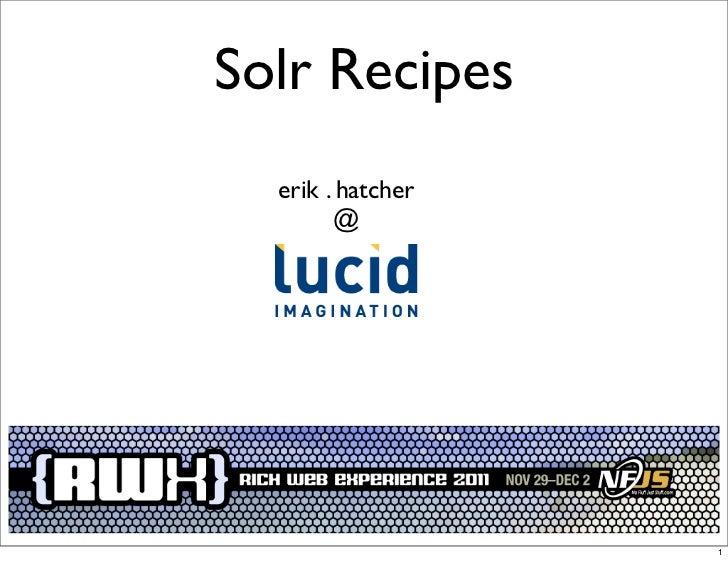 Solr Recipes  erik . hatcher        @                   1