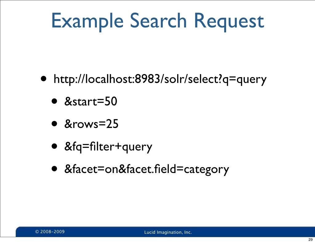 Example Search Request • http://localhost:8983/solr/select?q=query