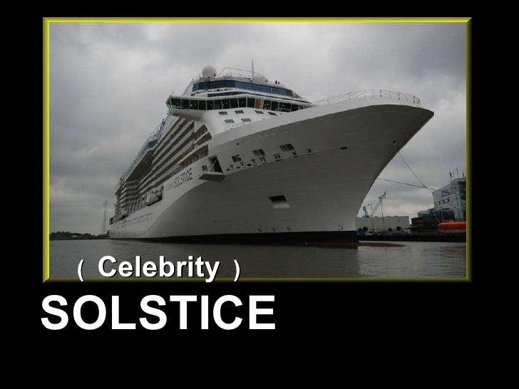 (  Celebrity   ) SOLSTICE