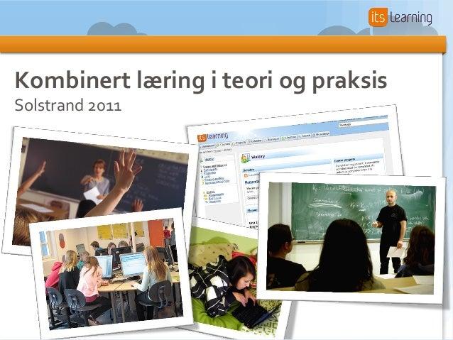 Kombinert læring i teori og praksis Solstrand 2011