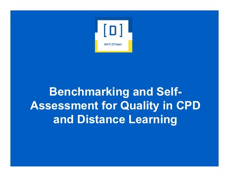 Benchmarking and Self-Assessment for Quality in CPD   and Distance Learning