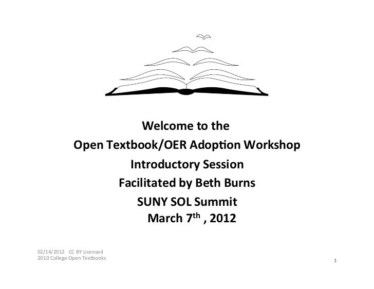 Welcome	  to	  the	   	                         Open	  Textbook/OER	  Adop6on	  Wor...