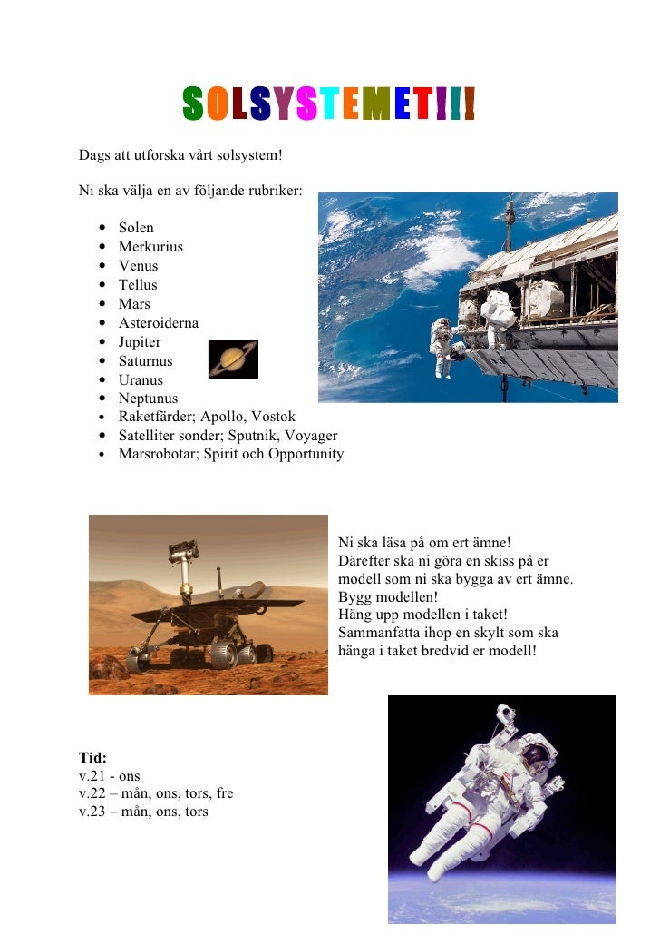 SOLSYSTEMET!!! Dags att utforska vårt solsystem!  Ni ska välja en av följande rubriker:     • Solen    • Merkurius    • Ve...