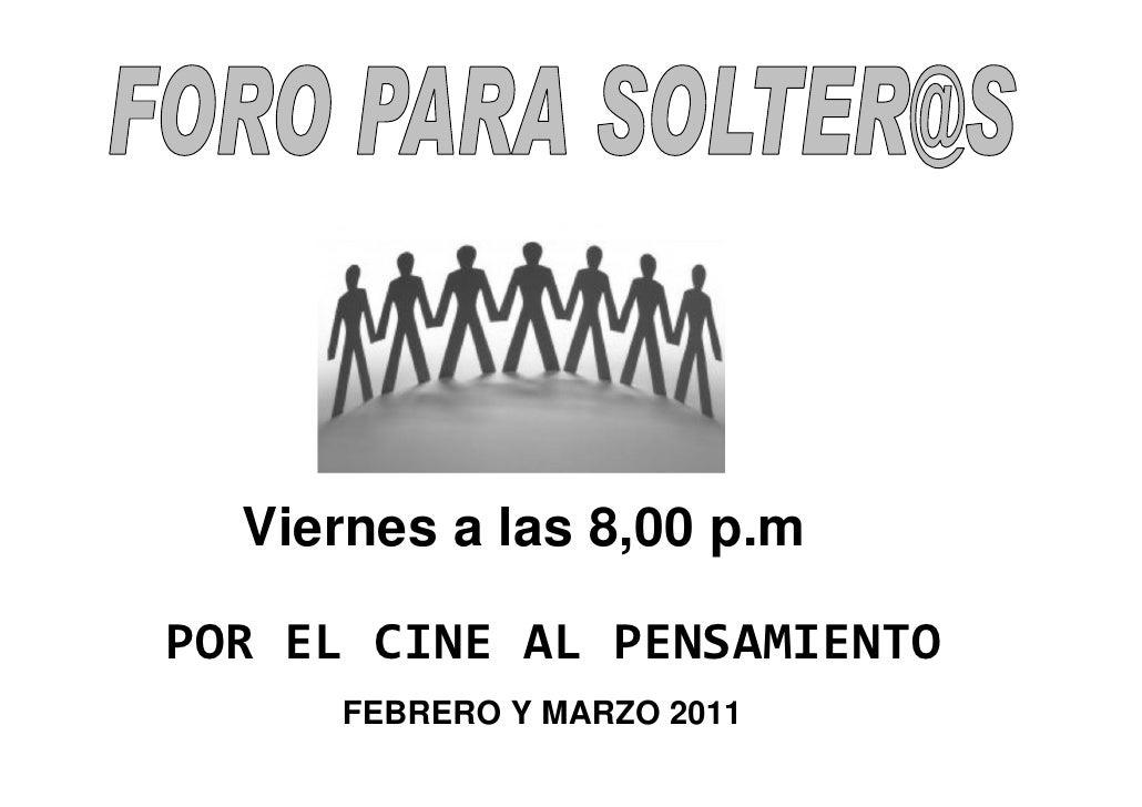 Viernes a las 8,00 p.mPOR EL CINE AL PENSAMIENTO     FEBRERO Y MARZO 2011
