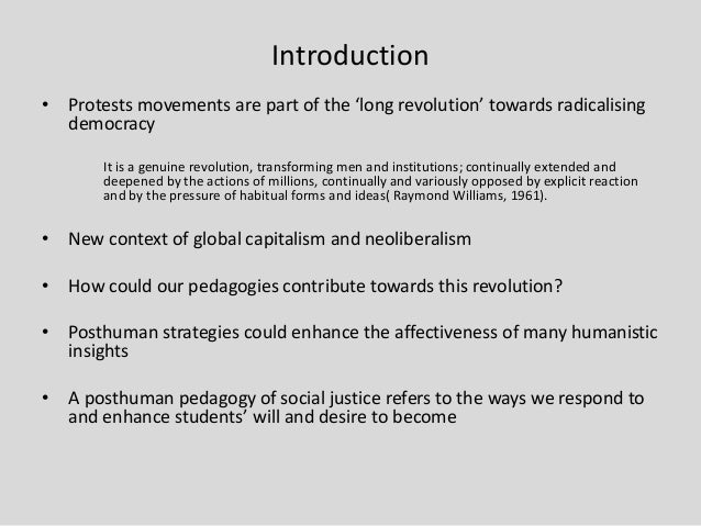 Introduction • Protests movements are part of the 'long revolution' towards radicalising democracy It is a genuine revolut...