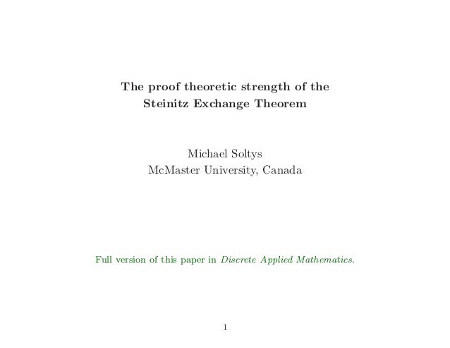 The proof theoretic strength of theSteinitz Exchange TheoremMichael SoltysMcMaster University, CanadaFull version of this ...