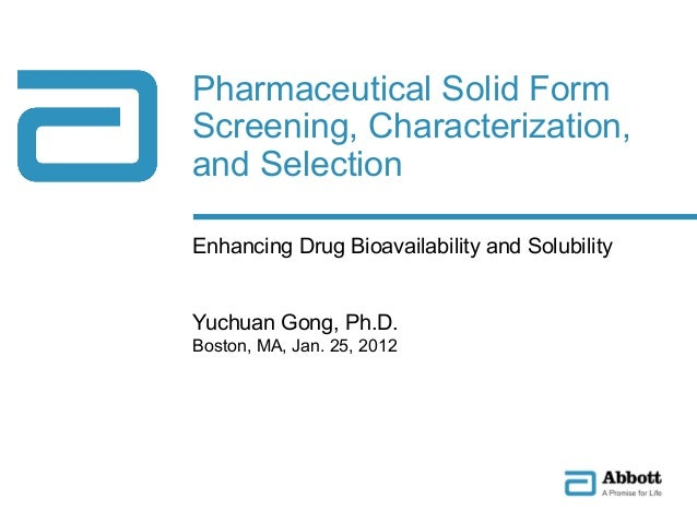 Pharmaceutical Solid FormScreening, Characterization,and SelectionEnhancing Drug Bioavailability and SolubilityYuchuan Gon...