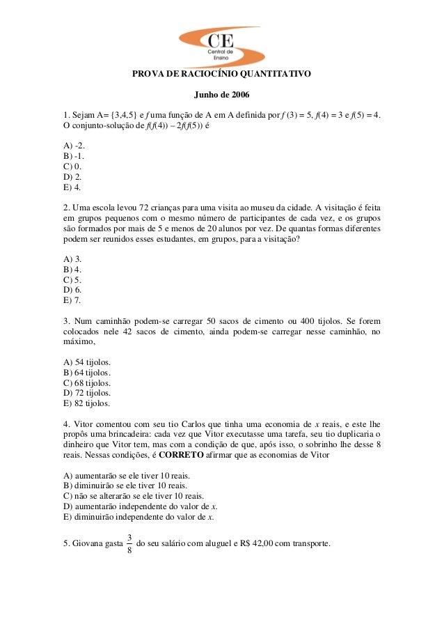 PROVA DE RACIOCÍNIO QUANTITATIVO Junho de 2006 1. Sejam A= {3,4,5} e f uma função de A em A definida por f (3) = 5, f(4) =...