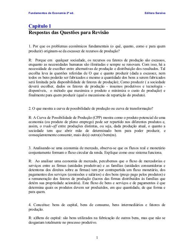Fundamentos de Economia 2ª ed.  Editora Saraiva  Capítulo 1 Respostas das Questões para Revisão 1. Por que os problemas ec...