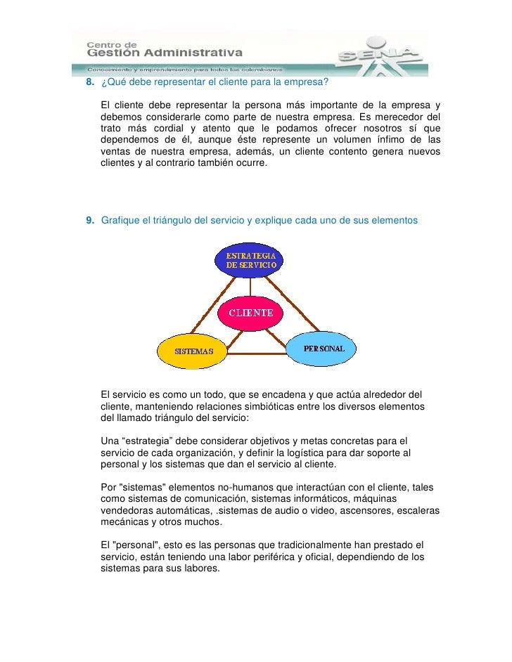 8. ¿Qué debe representar el cliente para la empresa?   El cliente debe representar la persona más importante de la empresa...