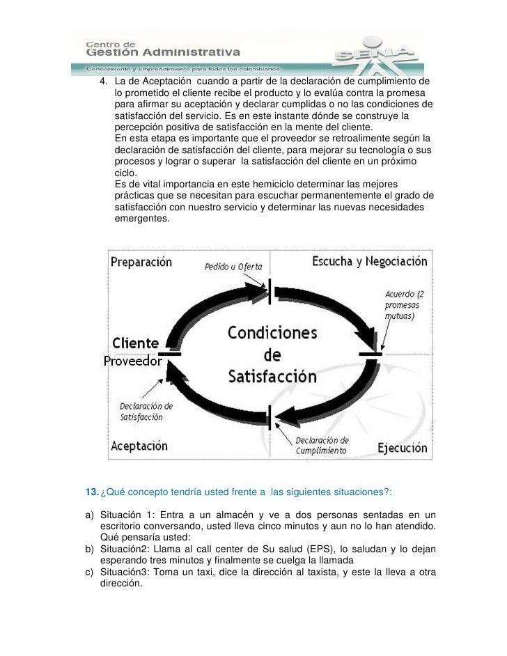 4. La de Aceptación cuando a partir de la declaración de cumplimiento de      lo prometido el cliente recibe el producto y...