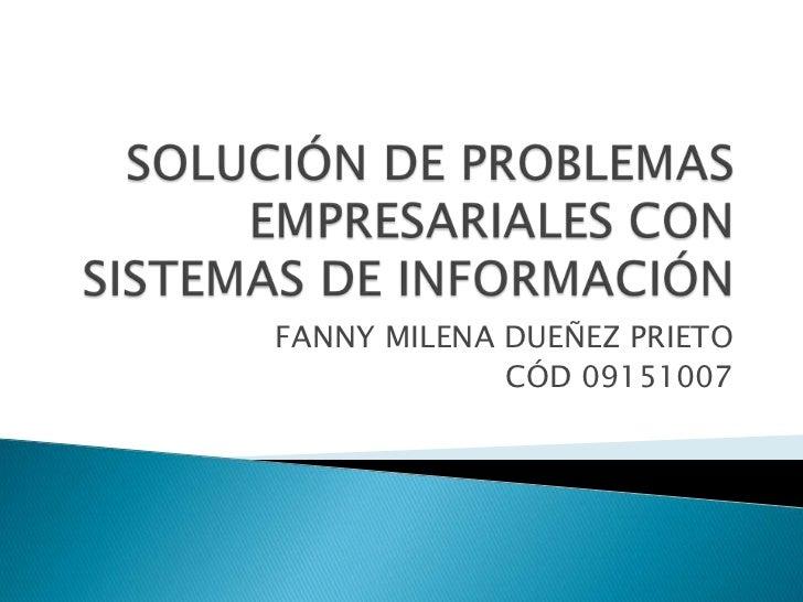 FANNY MILENA DUEÑEZ PRIETO             CÓD 09151007