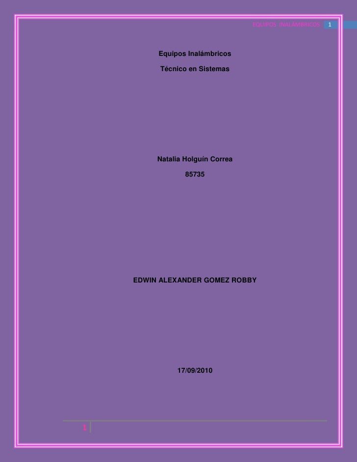 Equipos Inalámbricos<br />Técnico en Sistemas<br />Natalia Holguín Correa<br />85735<br />EDWIN ALEXANDER GOMEZ ROBBY<br /...