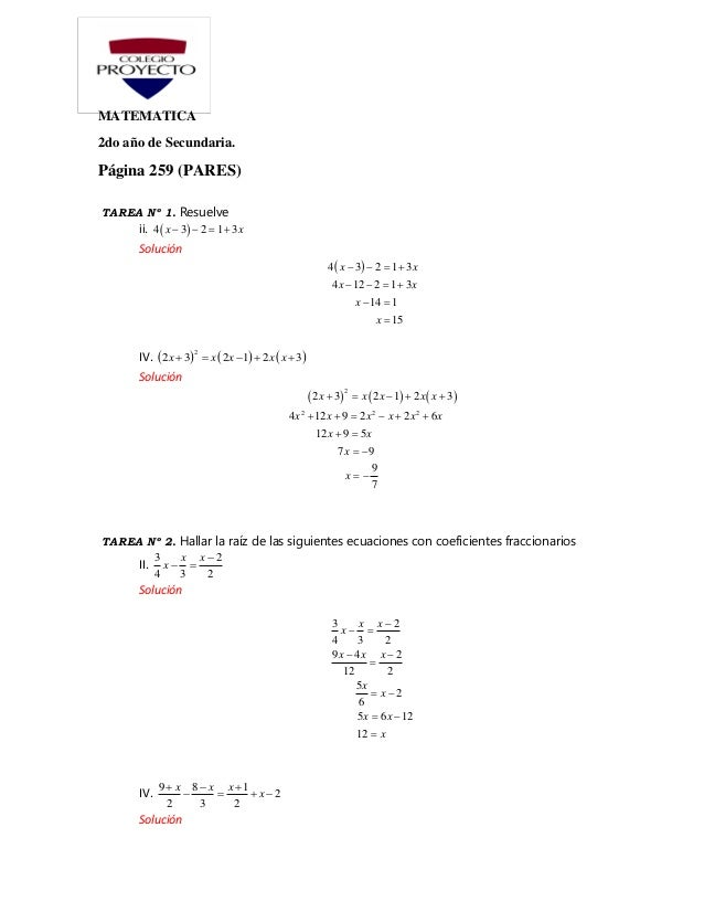 MATEMATICA 2do año de Secundaria. Página 259 (PARES) TAREA Nº 1. Resuelve ii.  4 3 2 1 3x x    Solución  4 3 2 1 3...